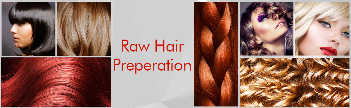 Raw Hair Preparation